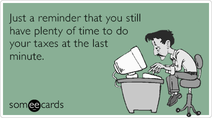 fYuo5zlast-minute-taxes-reminder-tax-day-ecards-someecards